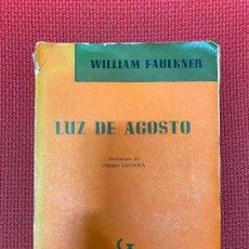 Libros: LUZ DE AGOSTO. WILLIAM FAULKNER. TRADUCCIÓN PEDRO LECUONA. GOYANARTE, 1957.. Lote 295993308