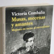Libros: MUSAS, MECENAS Y AMANTES. MUJERES EN TORNO AL SURREALISMO - COMBALÍA, VICTORIA. Lote 296593823