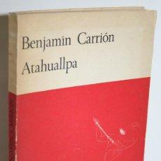 Libros: ATAHUALLPA - CARRIÓN, BENJAMÍN. Lote 296593783