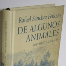 Libros: DE ALGUNOS ANIMALES. BESTIARIO ILUSTRADO - SÁNCHEZ FERLOSIO, RAFAEL. Lote 296593743