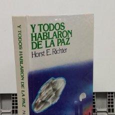 Libros: Y TODOS HABLARON DE LA PAZ - HORST E. RICHTER. Lote 296713228