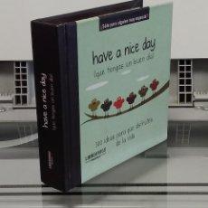 Libros: HAVE A NICE DAY (QUE TENGAS UN BUEN DÍA). 300 IDEAS PARA QUE DISFRUTES DE LA VIDA. Lote 296713238