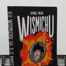 Libros: SI TE RINDES, PIERDES. WISMICHU - ISMAEL PREGO. Lote 296713278