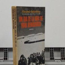 Libros: UN DÍA EN LA VIDA DE IVÁN DENISOVICH - ALEXANDR SOLJENITSIN. Lote 296713288