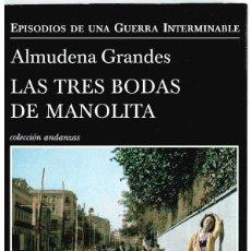 Libros: LAS TRES BODAS DE MANOLITA - ALMUDENA GRANDES. Lote 296713313