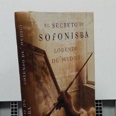 Libros: EL SECRETO DE SOFONISBA - LORENZO DE MÉDICI. Lote 296713358