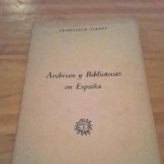 Libros: ARCHIVOS Y BIBLIOTECAS EN ESPAÑA.FRANCISCO SINTES.MADRID 1953.21 PAGINAS.. Lote 296761503