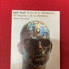 Libros: TEORÍA DE LA INFORMACIÓN, DEL LENGUAJE Y DE LA CIBERNÉTICA. JAGJIT SINGH. ALIANZA, 1979.. Lote 296763992