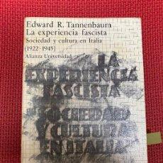Libros: LA EXPERIENCIA FASCISTA. SOCIEDAD Y CULTURA EN ITALIA 1922-1945. EDWARD R. TANNENBAUM. ALIANZA, 75.. Lote 296764172