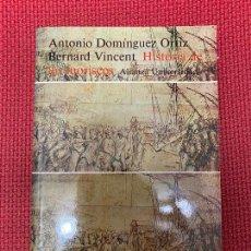 Libros: HISTORIA DE LOS MORISCOS. ANTONIO DOMÍNGUEZ ORTIZ, BERNARD VINCENT. ALIANZA, 2003.. Lote 296764190