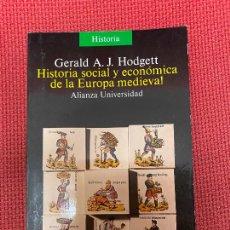 Libros: HISTORIA SOCIAL Y ECONÓMICA DE LA EUROPA MEDIEVAL. GERALD A. J. HODGETT. ALIANZA, 1991.. Lote 296764202