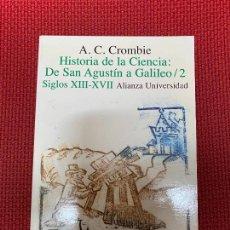 Libros: HISTORIA DE LA CIENCIA: DE SAN AGUSTÍN A GALILEO 2. SIGLOS XIII-XVII. A. C. CROMBIE. ALIANZA, 1996.. Lote 296764368