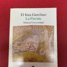 Libros: LA FLORIDA. EL INCA GARCILASO. ALIANZA, SOCIEDAD QUINTO CENTENARIO, 1988.. Lote 296764420
