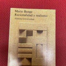 Libros: RACIONALIDAD Y REALISMO. MARIO BUNGE. ALIANZA, 1988.. Lote 296764464