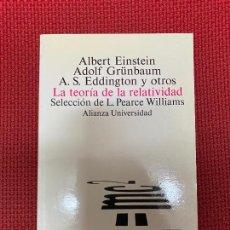 Libros: LA TEORÍA DE LA RELATIVIDAD. SELECCIÓN PEARCE WILLIAMS. EINSTEIN, GRUNBAUM, EDDINGTON... ALIANZA, 95. Lote 296764543