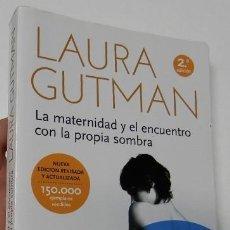 Libros: LA MATERNIDAD Y EL ENCUENTRO CON LA PROPIA SOMBRA - LAURA GUTMAN. Lote 296785703