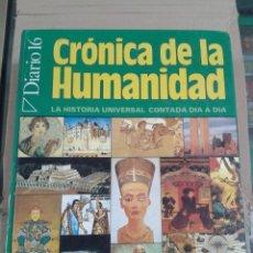 Libros: DIARIO 16 CRONICA DE LA HUMANIDAD. COMPLETO Y ENCUADERNADO. Lote 296854963