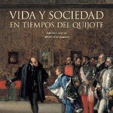 Libros: VIDA Y SOCIEDAD EN TIEMPOS DEL QUIJOTE VV.AA. PUBLICADO POR LUNWERG EDITORES, 2012 ISBN 10: 849785. Lote 297274438