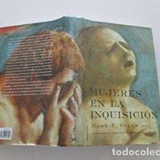 Libros: MUJERES EN LA INQUISICION E. GILES, MARY ED. MARTINEZ ROCA; MADRID. 2000 TAPA DURA CON SOBRECUBIERT. Lote 297277928