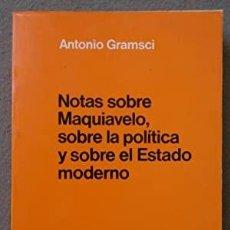Libros: NOTAS SOBRE MAQUIAVELO, SOBRE LA POLÍTICA Y SOBRE EL ESTADO MODERNO. GRAMSCI, ANTONIO. PUBLICADO PO. Lote 297279368
