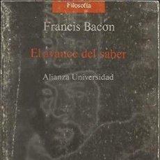 Libros: EL AVANCE DEL SABER BACON, FRANCIS PUBLICADO POR ALIANZA EDITORIAL., 1988 TAPA BLANDA. LÓGICA. TEO. Lote 297279688