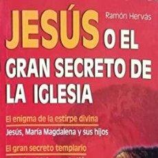 Libros: JESÚS O EL GRAN SECRETO DE LA IGLESIA. EL ENIGMA DE LA ESTIRPE DIVINA. EL GRAN SECRETO TEMPLARIO HER. Lote 297284388