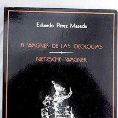 Libros: EL WAGNER DE LAS IDEOLOGÍAS NIETZSCHE WAGNER PÉREZ DE MASEDA, EDUARDO PUBLICADO POR MINISTERIO DE C. Lote 297309823