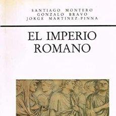 Libros: EL IMPERIO ROMANO MONTERO, SANTIAGO / BRAVO, GONZALO / PINNA, JORGE M. ED VISOR LIBROS. MADRID. 482. Lote 297345583
