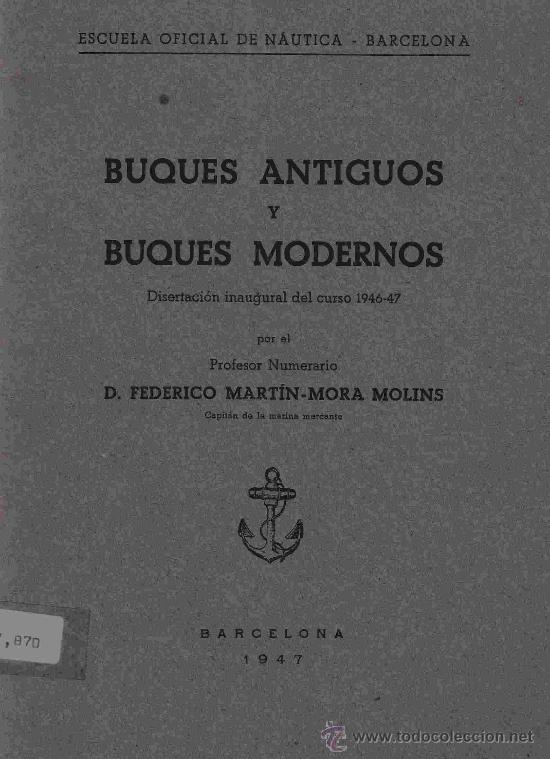 BUQUES ANTIGUOS Y BUQUES MODERNOS / D. FEDERICO MARTÍN-MORA MOLINS (Coleccionismo - Líneas de Navegación)