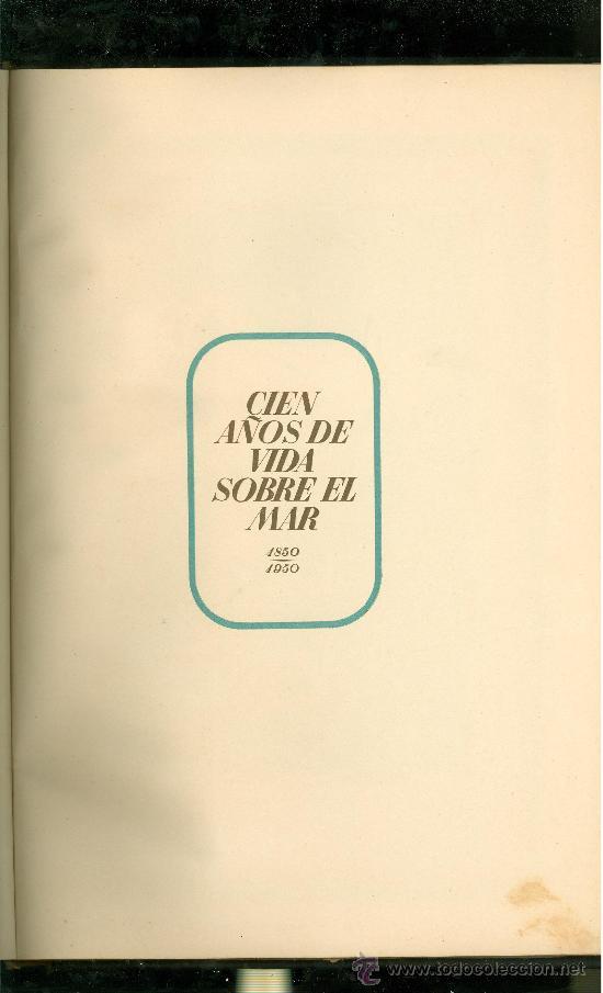 CIEN AÑOS DE VIDA SOBRE EL MAR. EDICION DE 2000 EJEMPLARES. COMPAÑIA TRASATLANTICA. (Coleccionismo - Líneas de Navegación)
