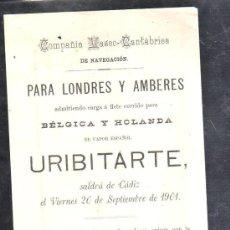 Líneas de navegación: 1901. COMPAÑIA VASCO-CANTABRICA DE NAVEGACION. CARTEL DE SALIDA DE BARCOS URIBITARTE PARA LONDRES. Lote 28642421