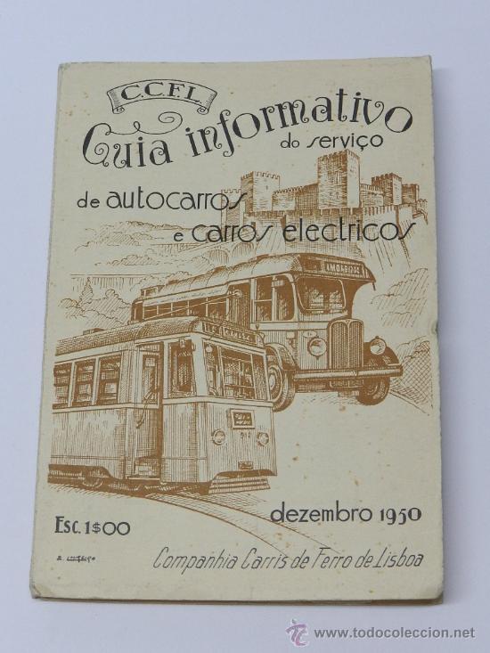 GUIA INFORMATIVO DO SERVIÇO DE AUTOCARROS E CARROS ELÉCTRICOS, TRANVIA, AUTOBUS, LISBOA : COMP. CARR (Coleccionismo - Líneas de Navegación)