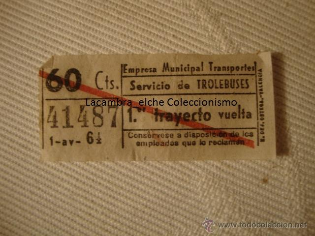 ANTIGUO BILLETE EMPRESA MUNICIPAL TRANSPORTE TROLEBUS TROLEBUSES 60CTS VALENCIA BUEN ESTADO LOTA125 (Coleccionismo - Líneas de Navegación)