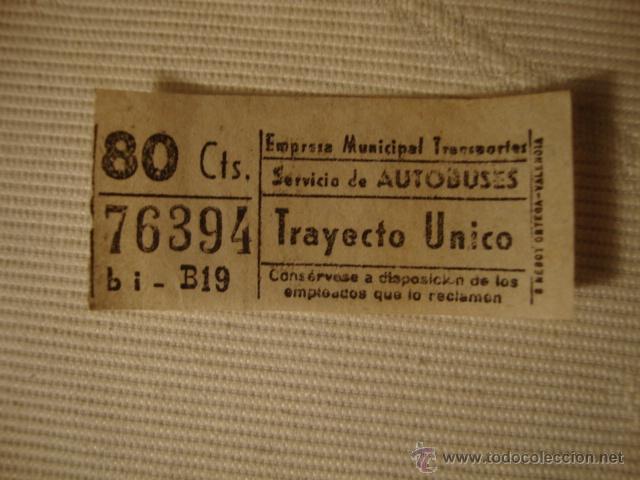 ANTIGUO BILLETE EMPRESA MUNICIPAL TRANSPORTE AUTOBUS 80CTS VALENCIA BUEN ESTADO LOTA125 (Coleccionismo - Líneas de Navegación)