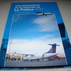 Líneas de navegación: CINCUENTENARIO DE LA AVIACIÓN EN LA PALMA 1955 - 2005 . JUAN CARLOS DÍAZ LORENZO. Lote 57663888
