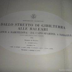 Líneas de navegación: DALLO STRETTO DI GIBILTERRA ALLE BALEARI. DA CADICE A BARCELLONA. DO CAPO SPARTEL A DJDJELLI. CARTA . Lote 57918460