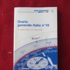 Líneas de navegación: HORARIO TIMETABLE AIR FRANCE. OCT/MAR. 2000/2001. PARA ITALIA. Lote 61391387