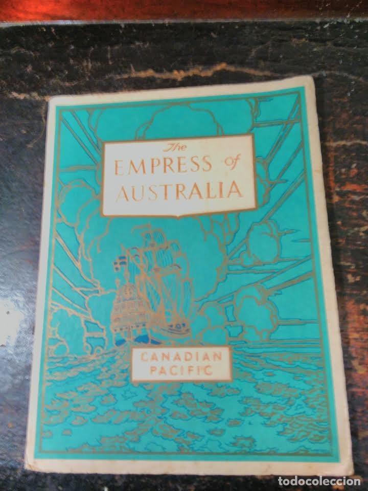 CANADIAN PACIFIC. THE EMPRESS OF AUSTRALIA EUROPE TO CANADA, USA, JAPAN AND CHINA. FOLLETO CA 1925 (Coleccionismo - Líneas de Navegación)