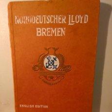 Líneas de navegación: NORDDEUTSCHER LLOYD BREMEN. HISTORIA, FLOTA Y ORGANIZACION DE LA COMPAÑÍA (EN INGLES). SF (C1908).. Lote 68427085