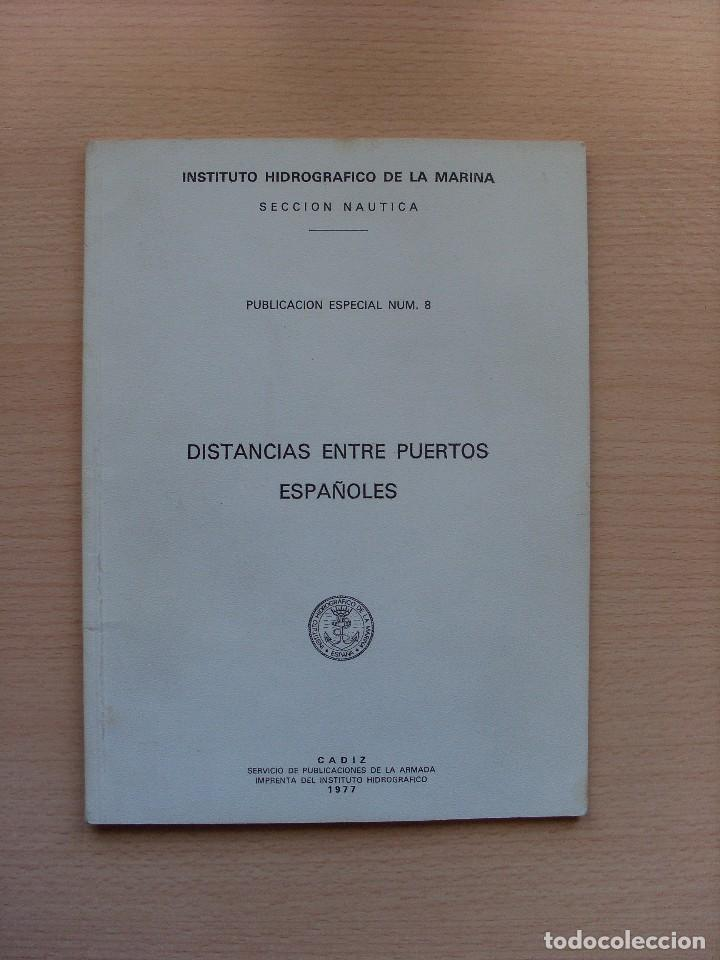 DISTANCIAS ENTRE PUERTOS ESPAÑOLES 1977. INSTITUTO HIDROGRÁFICO DE LA MARINA (Coleccionismo - Líneas de Navegación)