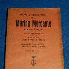 Líneas de navegación: (M) LUIS PEREZ FERNANDEZ - MANUAL LEGISLATIVO DE LA MARINA MERCANTE ESPAÑOLA TOMO - APENDICE 7 ,1931. Lote 112899691