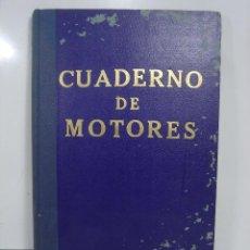 Líneas de navegación: CUADERNO DE MOTORES 1956 -BUQUE CIUDAD DE CADIZ-EDICIONES FRAGATA-SELLADO COMANDANCIA MILITAR MARINA. Lote 116382443