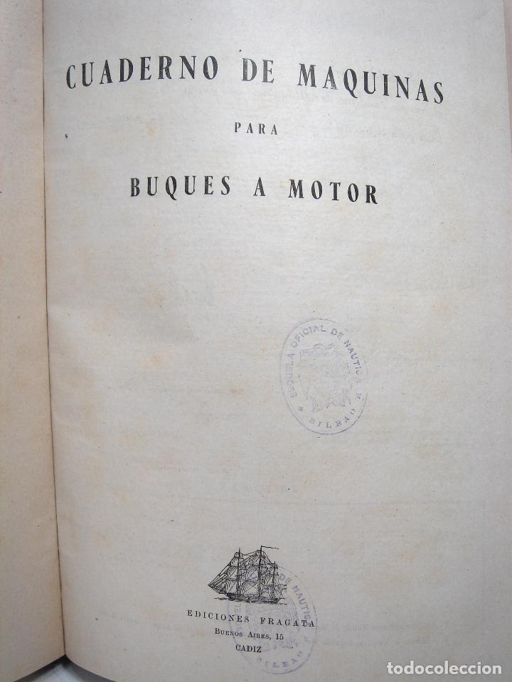 Líneas de navegación: CUADERNO DE MOTORES 1958 -BUQUE B7T BAILEN-EDICIONES FRAGATA-SELLADO ESCUELA OFICIAL NAUTICA BILBAO - Foto 3 - 118285363