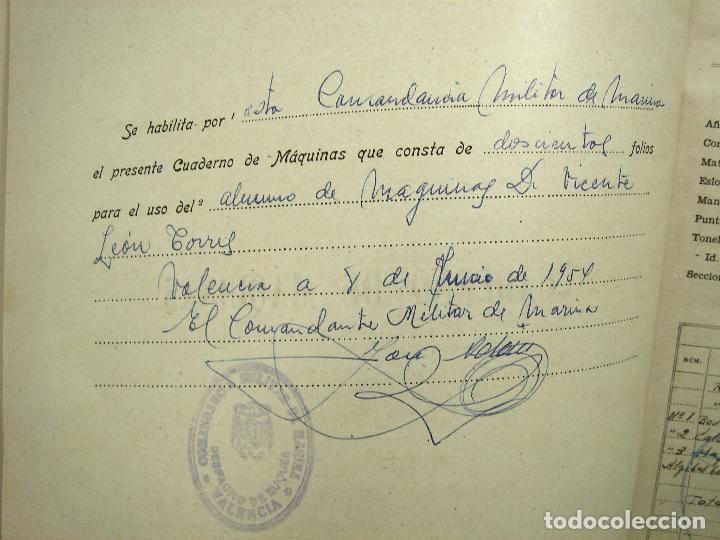 Líneas de navegación: CUADERNO DE MAQUINAS 1957 -VAPOR MALLORCA-EDICIONES FRAGATA-SELLADO COMANDANCIA MARINA VALENCIA - Foto 4 - 118287147