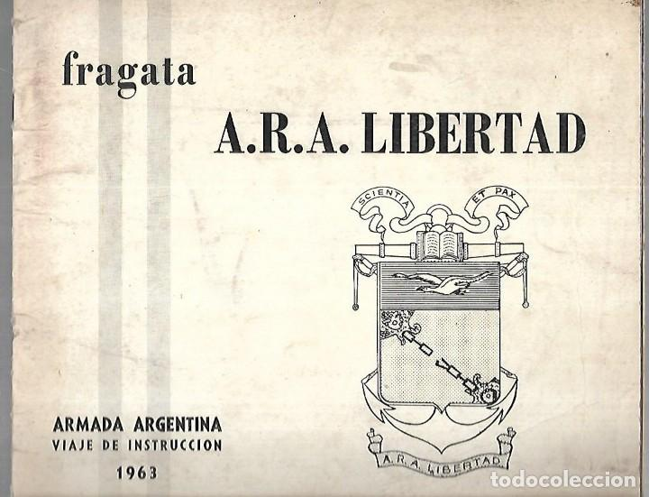 CATALOGO. FRAGATA A.R.A. LIBERTAD. ARMADA ARGENTINA. VIAJE DE INSTRUCCION 1963. VER FOTOS. 26 X 23CM (Coleccionismo - Líneas de Navegación)