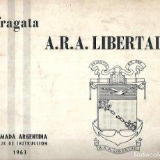 Líneas de navegación: CATALOGO. FRAGATA A.R.A. LIBERTAD. ARMADA ARGENTINA. VIAJE DE INSTRUCCION 1963. VER FOTOS. 26 X 23CM. Lote 126631331