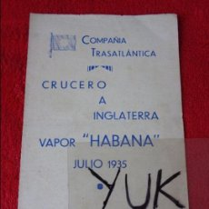 Líneas de navegación: COMPAÑIA TRASATLANTICA - CRUCEROS NORTE ESPAÑA A LONDRES -1935 CON FOTO VAPOR 'HABANA'. Lote 127338603