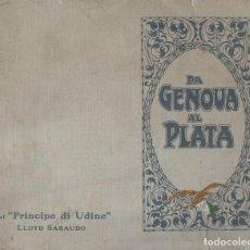 Líneas de navegación: DA GENOVA AL PLATA SUL PRINCIPE DI UDINE LLOYD SABAUDO (1907). Lote 128124899