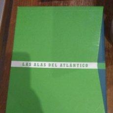 Líneas de navegación: LAS ALAS DEL ATLANTICO. JUAN CARLOS DIAZ LORENZO.. Lote 132845398