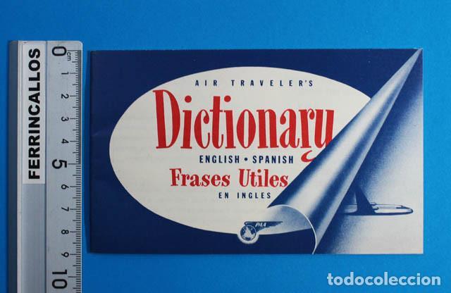DICCIONARIO INGLES ESPAÑOL FRASES UTILES EN INGLES, PAN AMERICAN WORLD AIRWAIS PAA, 24 PAGINAS (Coleccionismo - Líneas de Navegación)